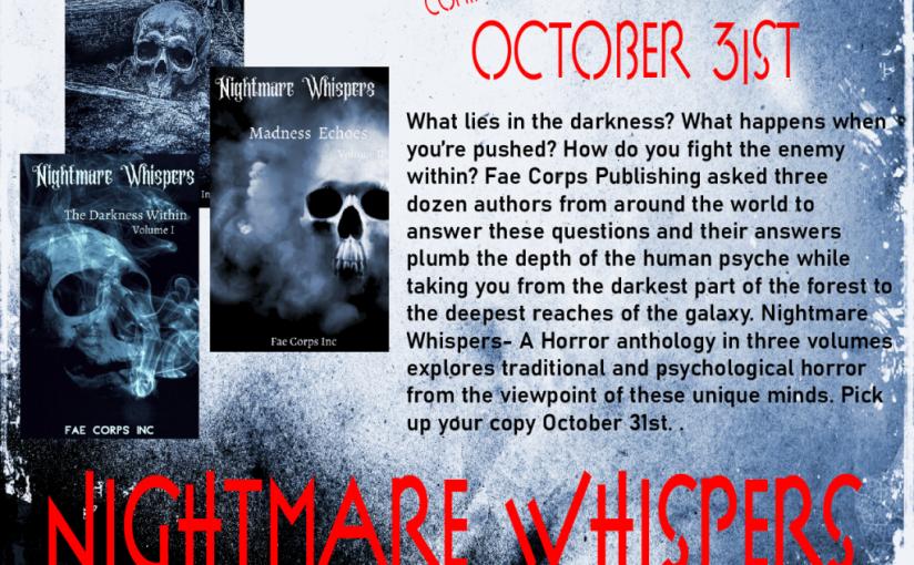 Nightmare Whispers, Vol I, II &III